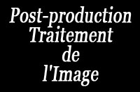 Post production - Traitement de l'Image